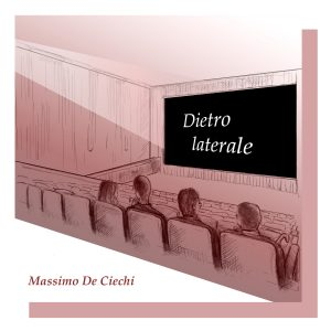 """Massimo De Ciechi e il suo """"Posto dietro laterale"""""""