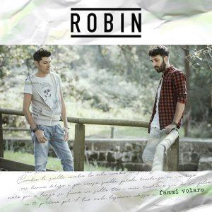 I Robin , Fammi volare