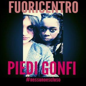 "Fuoricentro ""Piedi Gonfi�"