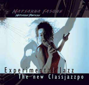 Experimental Jazz – The new classjazzpo, nuovo album di Marianna Fasone in arte Maryanna Phasone