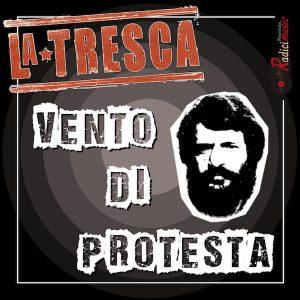 """""""Vento di protesta � La Tresca"""