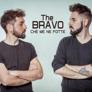 """The Bravo, """"Che me ne fotte�"""
