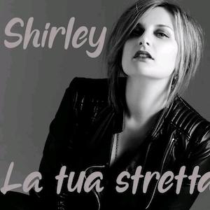 Copertina Shirley la tua stretta